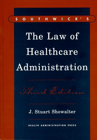 southwicks-the-law-of-healthcare-administration-third-edition