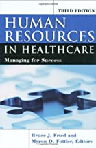 Human Resources In Healthcare: Managing for…