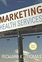 Marketing Health Services, Second Edition by…