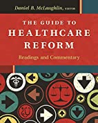 The Guide to Healthcare Reform: Readings and…