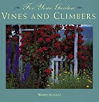 For Your Garden: Vines and Climbers by…