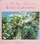 For Your Garden: Rose Gardens by Warren…