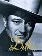 The Duke: A Life In Pictures by Rob…