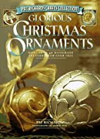 Glorious Christmas Ornaments: More Than 40…