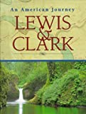 Thorp, Daniel B.: Lewis & Clark: An American Journey