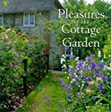 Lee, Rand B.: Pleasures of the Cottage Garden