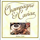 Champagne & Caviar by Melissa Clark