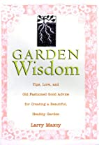 Old-Fashioned Garden Wisdom: Tips, Lore and…
