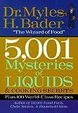 Bader, Myles H.: 5,001 Mysteries of Liquids & Cooking Secrets