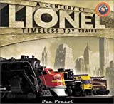 Ponzol, Dan: Lionel: A Century of Timeless Toy Trains