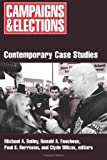 Bailey, Michael A.: Campaigns and Elections: Contemporary Case Studies