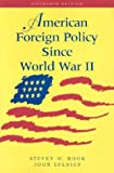 Spanier, John W.: American Foreign Policy Since World War II