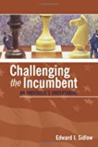 Challenging the Incumbent: An Underdog's…