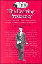 The Evolving Presidency: Addresses, Cases,…