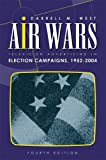 West, Darrell M.: Air Wars: Television Advertising In Election Campaigns 1952-2004