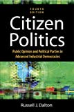 Russell J. Dalton: Citizen Politics: Public Opinion And Political Parties In Advanced Industrial Democracies