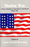 Brodsky, Louis Daniel: Shadow War: A Poetic Chronicle of September 11 and Beyond, Volume Two