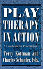Play Therapy in Action: A Casebook for…