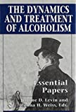 The Dynamics and Treatment of Alcoholism Essential Papers
