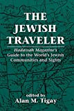 Tigay, Alan M.: The Jewish Traveler: Hadassah Magazine's Guide to the World's Jewish Communities and Sights