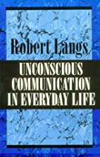 Unconscious Communication in Everyday Life…