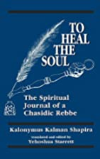 To Heal the Soul: The Spiritual Journal of a…