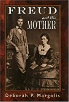 Freud and His Mother: Preoedipal Aspects of…