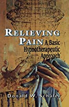 Relieving Pain: A Basic Hypnotherapeutic…