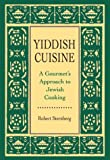 Sternberg, Robert: Yiddish Cuisine: A Gourmet Approach to Jewish Cooking