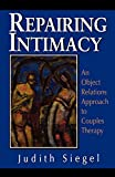 Siegel, Judith P.: Repairing Intimacy: An Object Relations Approach to Couples Therapy