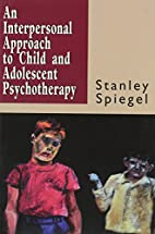 Interpersonal Approach to Child and…