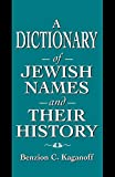 Kaganoff, Benzion C.: A Dictionary of Jewish Names and Their History
