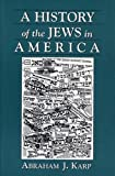 Karp, Abraham J.: A History of the Jews in America