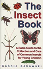 The Insect Book: A Basic Guide to the…