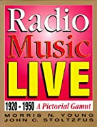 Radio music live : 1920-1950, a pictorial…