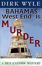 Bahamas West End Is Murder: A Ben Candidi…