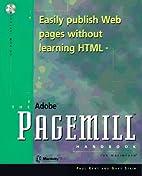 The Adobe Pagemill Handbook by Paul Kent