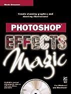 Photoshop Effects Magic by Rhoda Grossman