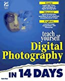 Rose, Carla: Teach Yourself Digital Photography in 14 Days