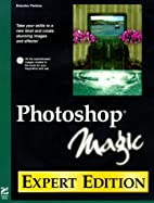Photoshop Magic: Expert Edition (Magic) by…