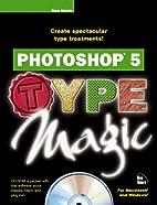 Photoshop 5 Type Magic by Greg Simsic