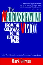 The Neoconservative Vision: From the Cold…