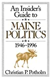 Potholm, Christian P.: An Insider's Guide to Maine Politics: 1946-1996
