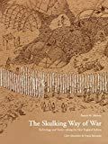 Malone, Patrick M.: The Skulking Way of War: Technology and Tactics Among the New England Indians