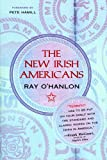 Ray O'Hanlon: The New Irish Americans