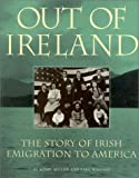 Miller, Kerby: Out of Ireland : The Story of Irish Emigration to America
