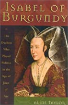 Isabel of Burgundy: The Duchess Who Played…