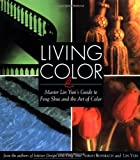 Rossbach, Sarah: Living Color: Master Lin Yun&#39;s Guide to Feng Shui and the Art of Color