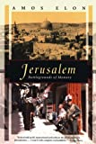 Elon, Amos: Jerusalem: Battlegrounds of Memory (Kodansha Globe)