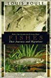 Beebe, William: Fishes: Their Journeys and Migrations